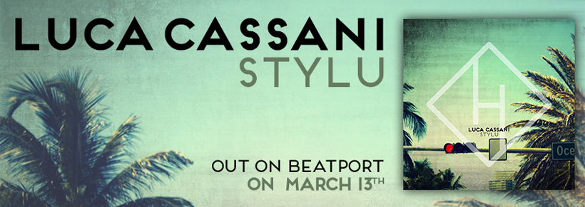 Luca Cassani Stylu Out Now